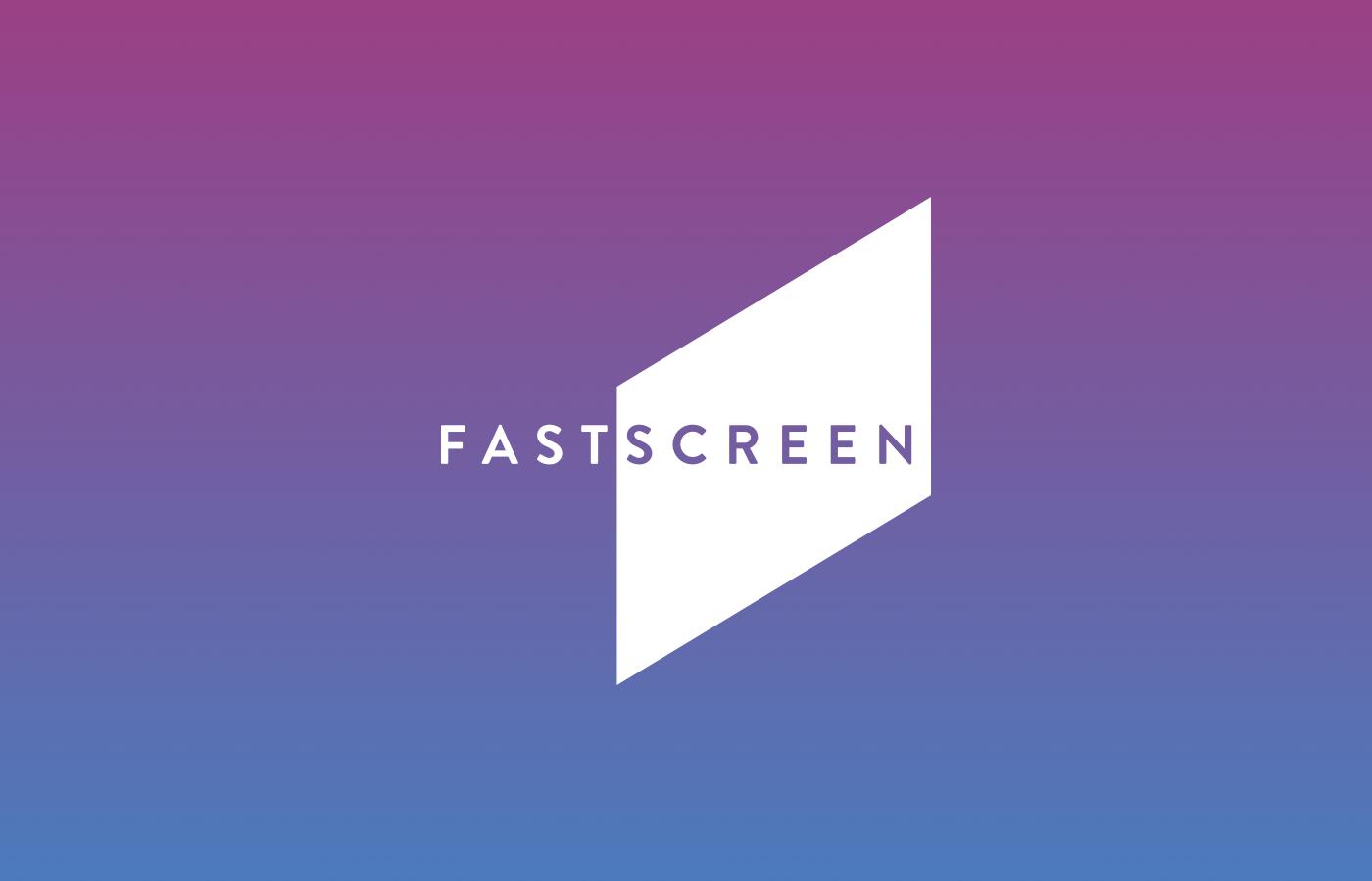 New client: Fastscreen
